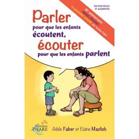 Parler pour que les enfants écoutent, écouter pour que les enfants parlent - mazlish