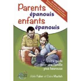 Parents épanouis, enfants épanouis : Votre guide pour une famille plus heureuse - mazlish