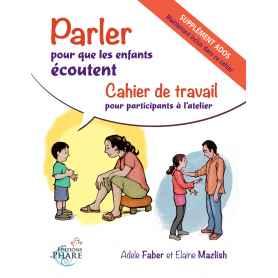 Cahiers des participants: Parler pour que les enfants écoutent - parler