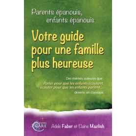 Parents épanouis, enfants épanouis : Votre guide pour une famille plus heureuse - faber